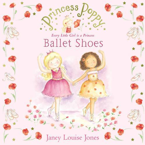 Princess Poppy: Ballet Shoes - Princess Poppy Picture Books (Paperback)