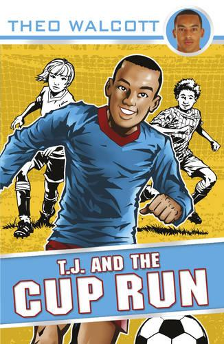 T.J. and the Cup Run - T.J. (Theo Walcott) (Paperback)