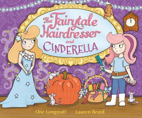 The Fairytale Hairdresser and Cinderella - The Fairytale Hairdresser (Paperback)