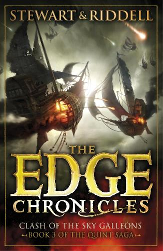 The Edge Chronicles 3: Clash of the Sky Galleons: Third Book of Quint - The Edge Chronicles (Paperback)