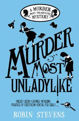Murder Most Unladylike - Murder Most Unladylike Mystery 1 (Paperback)