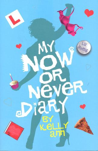 My Now or Never Diary - Kelly Ann's Diary (Paperback)