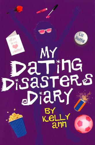 My Dating Disasters Diary - Kelly Ann's Diary (Paperback)