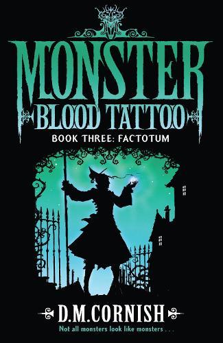 Monster Blood Tattoo: Factotum: Book Three - Monster Blood Tattoo (Paperback)