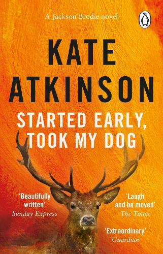 Started Early, Took My Dog: (Jackson Brodie) - Jackson Brodie (Paperback)