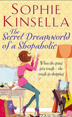 The Secret Dreamworld Of A Shopaholic: (Shopaholic Book 1) - Shopaholic (Paperback)