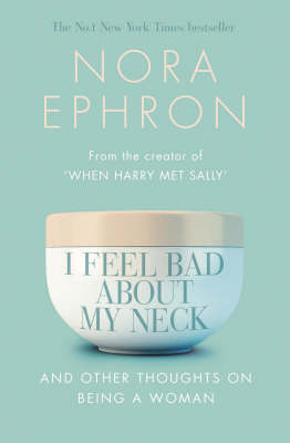 I Feel Bad About My Neck: And Other Thoughts On Being a Woman (Paperback)