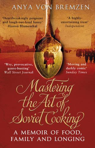 Mastering the Art of Soviet Cooking (Paperback)