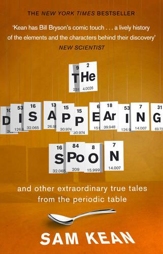 The Disappearing Spoon...and other true tales from the Periodic Table (Paperback)