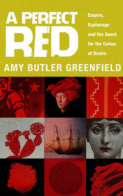 A Perfect Red: Empire, Espionage And The Quest For The Colour Of Desire (Paperback)
