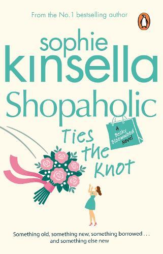 Shopaholic Ties The Knot: (Shopaholic Book 3) - Shopaholic (Paperback)