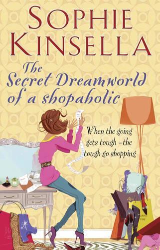 The Secret Dreamworld Of A Shopaholic: (Shopaholic Book 1) - Shopaholic (Paperback)