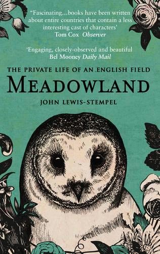 Meadowland: the private life of an English field (Paperback)