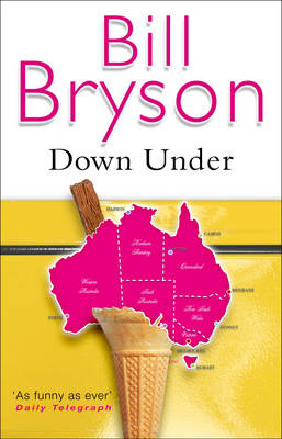 Down Under: Travels in a Sunburned Country - Bryson (Paperback)