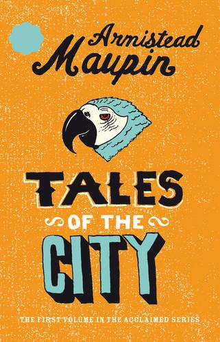 Tales Of The City: Tales of the City 1 - Tales of the City (Paperback)