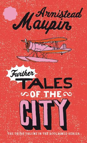 Further Tales Of The City: Tales of the City 3 - Tales of the City (Paperback)