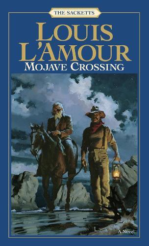Mojave Crossing: The Sacketts: A Novel - Sacketts 11 (Paperback)