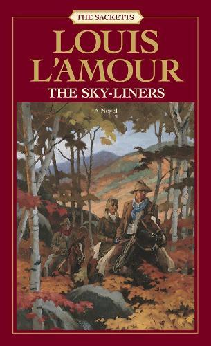 The Sky-Liners: A Novel - Sacketts 13 (Paperback)