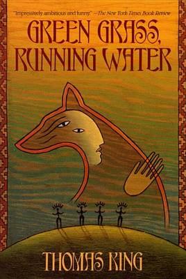 Green Grass, Running Water (Paperback)
