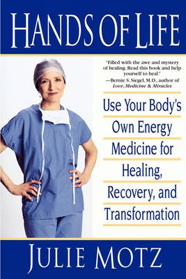 Hands of Life: Use Your Body's Own Energy Medicine for Healing.... (Paperback)