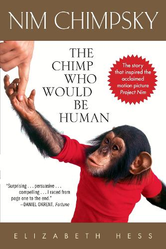 Nim Chimpsky: The Chimp Who Would be Human (Paperback)