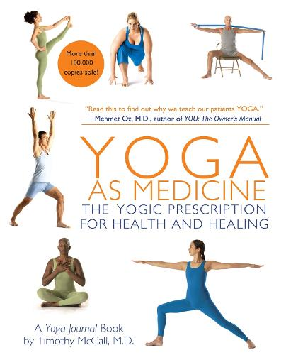 Yoga as Medicine: The Yogic Prescription for Health and Healing (Paperback)