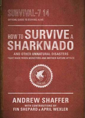 How to Survive a Sharknado and Other Unnatural Disasters (Paperback)