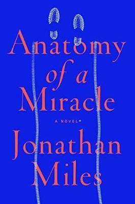 Anatomy of a Miracle: A Novel (Hardback)