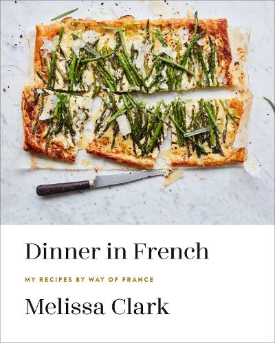 Dinner in French: My Recipes by Way of France (Hardback)
