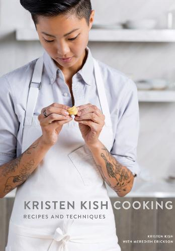 Kristen Kish Cooking: Recipes and Techniques (Hardback)