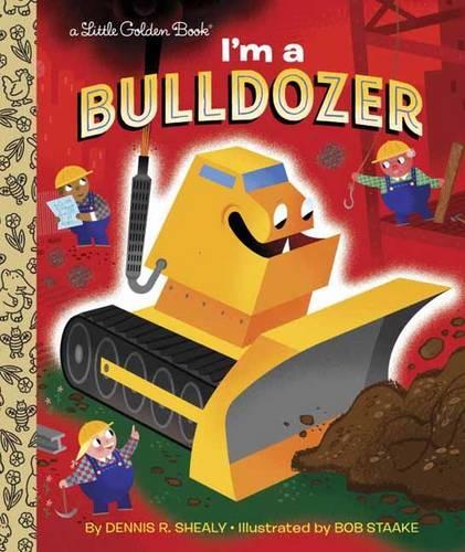 I'm a Bulldozer - Little Golden Book (Hardback)