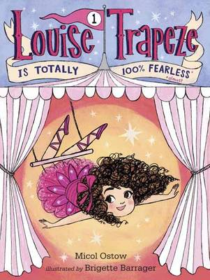 Louise Trapeze Is Totally 100% Fearless (Hardback)