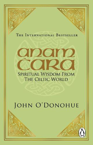 Anam Cara: Spiritual Wisdom from the Celtic World (Paperback)