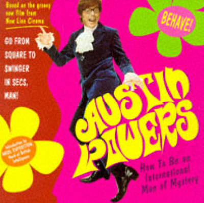"""""""Austin Powers"""": How to be an International Man of Mystery (Paperback)"""