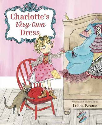 Charlotte's Very Own Dress (Hardback)