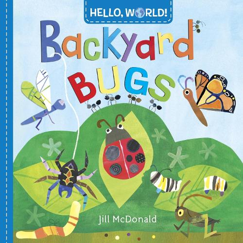 Hello, World! Backyard Bugs (Board book)