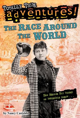 The Race Around The World (Totally True Adventures) (Paperback)