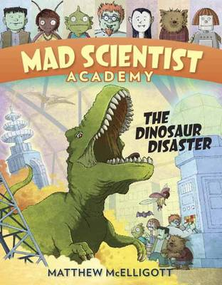 Mad Scientist Academy: The Dinosaur Disaster (Hardback)