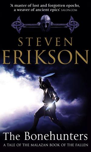 The Bonehunters: Malazan Book Of Fallen 6 - The Malazan Book Of The Fallen (Paperback)