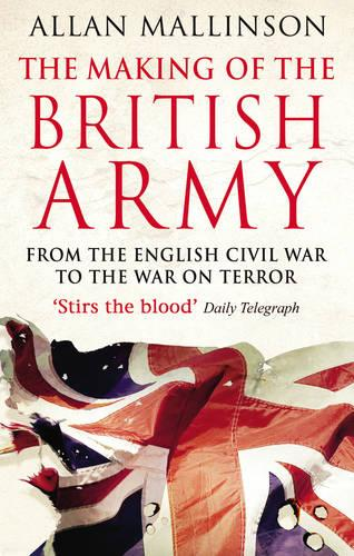 The Making Of The British Army (Paperback)