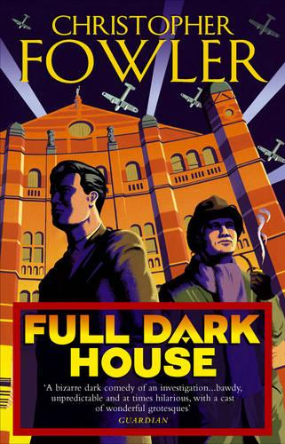 Full Dark House: (Bryant & May Book 1) - Bryant & May (Paperback)