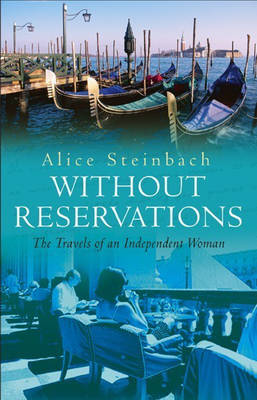 Without Reservations: The Travels of an Independent Woman (Paperback)