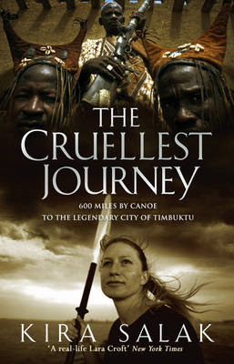 The Cruellest Journey: 600 Miles by Canoe to the Legendary City of Timbuktu (Paperback)