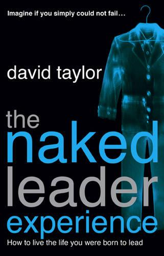The Naked Leader Experience (Paperback)