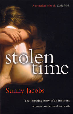 Stolen Time: One Woman's Inspiring Story as an Innocent Condemned to Death (Paperback)
