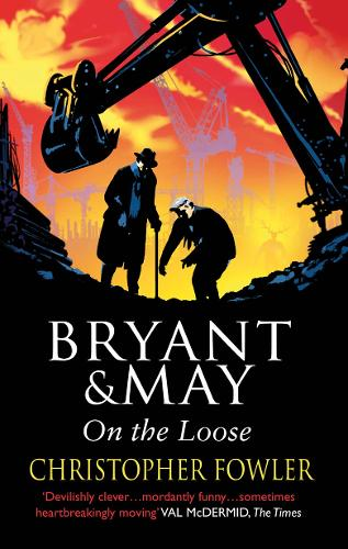 Bryant and May On The Loose: (Bryant & May Book 7) - Bryant & May (Paperback)