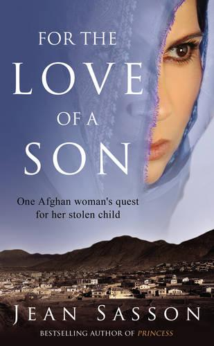 For the Love of a Son: One Afghan Woman's Quest for her Stolen Child (Paperback)