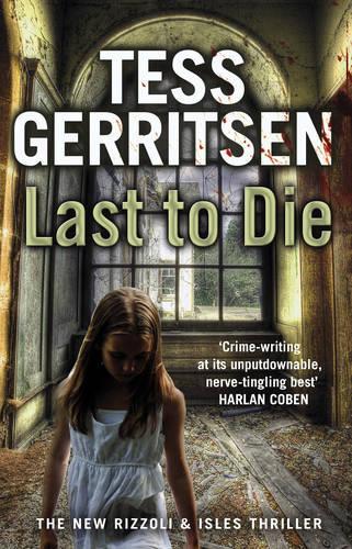 Last to Die: (Rizzoli & Isles series 10) - Rizzoli & Isles (Paperback)