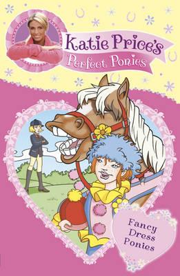 Katie Price's Perfect Ponies: Fancy Dress Ponies: Book 3 - My Perfect Pony Bk. 3 (Paperback)
