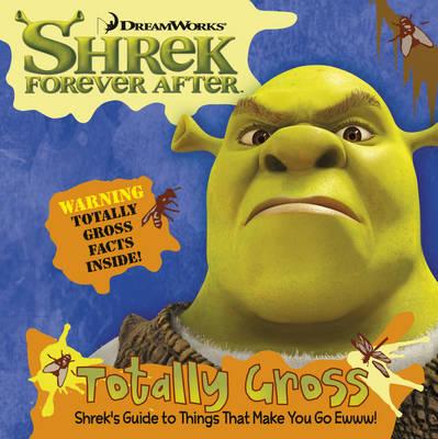 Shrek Forever After: The Grossology (Hardback)